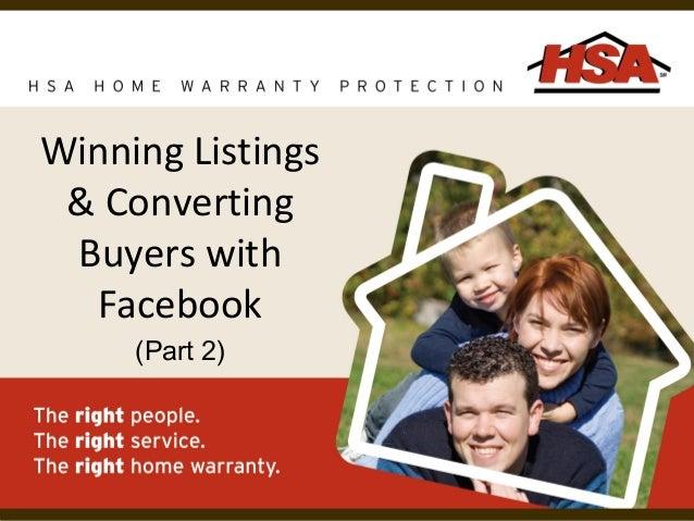 Winning Listings& ConvertingBuyers withFacebook(Part 2)