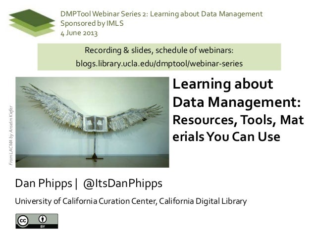 Learning aboutData Management:Resources,Tools, MaterialsYou Can UseFromLACMAbyAnselmKieferDan Phipps | @ItsDanPhippsUniver...
