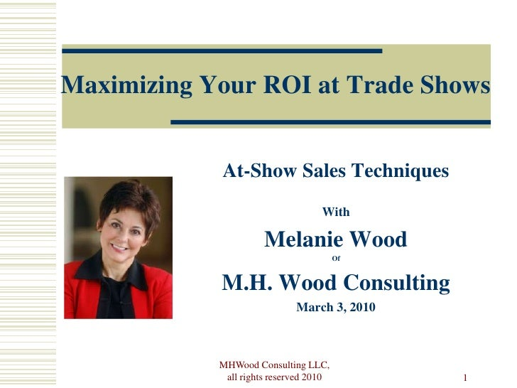 Maximizing Your ROI at Trade Shows               At-Show Sales Techniques                                    With         ...