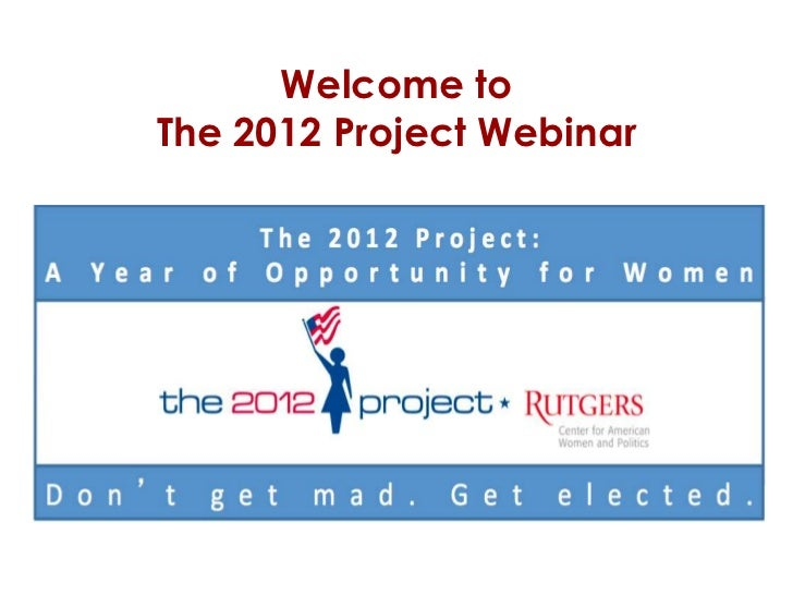 Welcome toThe 2012 Project Webinar