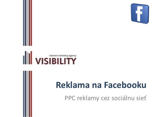 Reklama na Facebooku PPC reklamy cez sociálnu sieť