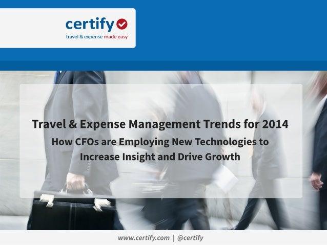 www.cer&fy.com     Travel  &  Expense  Management  Trends  for  2014