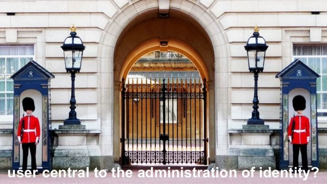 """"""" user central to the administration of identity?"""