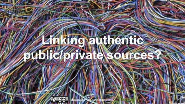 Linking authentic public/private sources? ssimeetup.org · CC BY-SA 4.0 International
