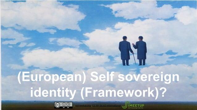 (European) Self sovereign identity (Framework)? ssimeetup.org · CC BY-SA 4.0 International