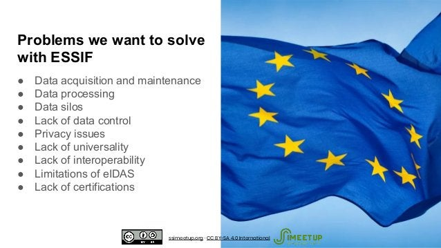Problems we want to solve with ESSIF ● Data acquisition and maintenance ● Data processing ● Data silos ● Lack of data cont...