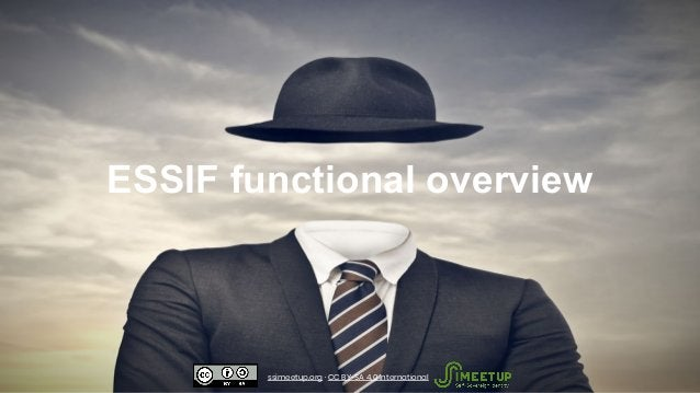 ESSIF functional overview ssimeetup.org · CC BY-SA 4.0 International