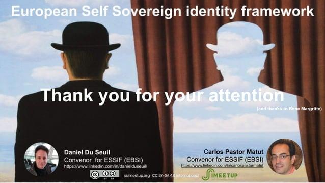 Carlos Pastor Matut Convenor for ESSIF (EBSI) https://www.linkedin.com/in/carlospastormatut ssimeetup.org · CC BY-SA 4.0 I...