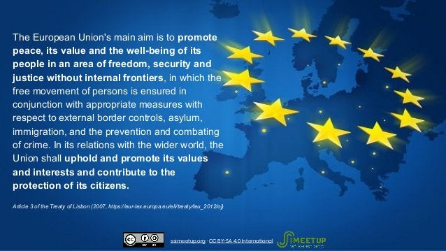 The European Union's main aim is to promote peace, its value and the well-being of its people in an area of freedom, secur...