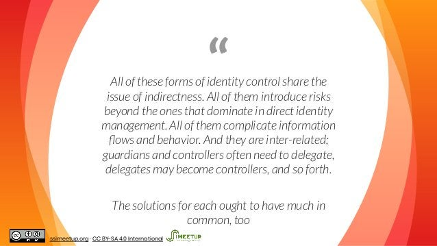 """""""All of these forms of identity control share the issue of indirectness. All of them introduce risks beyond the ones that ..."""
