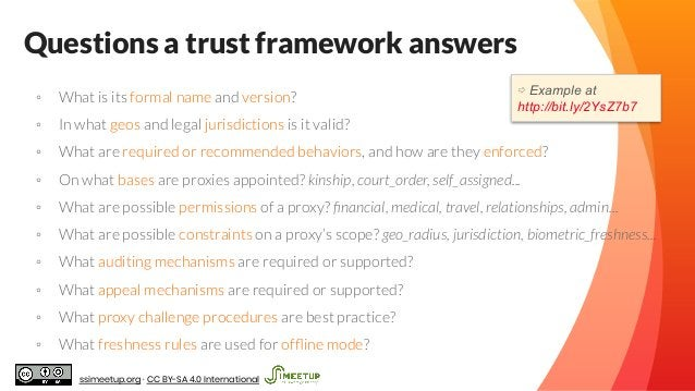 Questions a trust framework answers ◦ What is its formal name and version? ◦ In what geos and legal jurisdictions is it va...