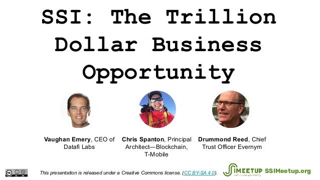 SSI: The Trillion Dollar Business Opportunity This presentation is released under a Creative Commons license. (CC BY-SA 4....