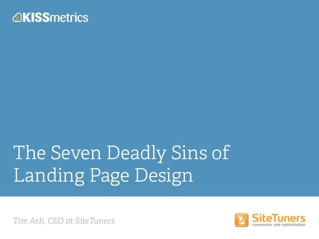 Tim Ash, CEO at SiteTuners The Seven Deadly Sins of Landing Page Design