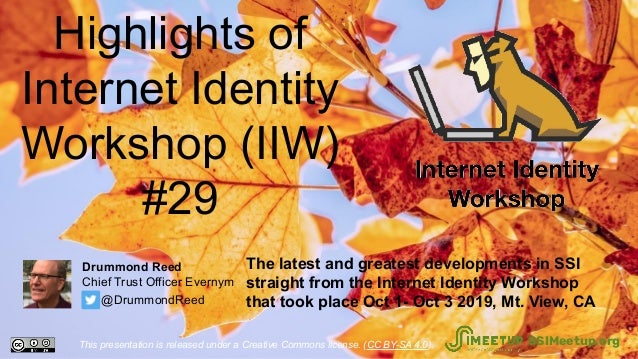 Highlights of Internet Identity Workshop (IIW) #29 The latest and greatest developments in SSI straight from the Internet ...