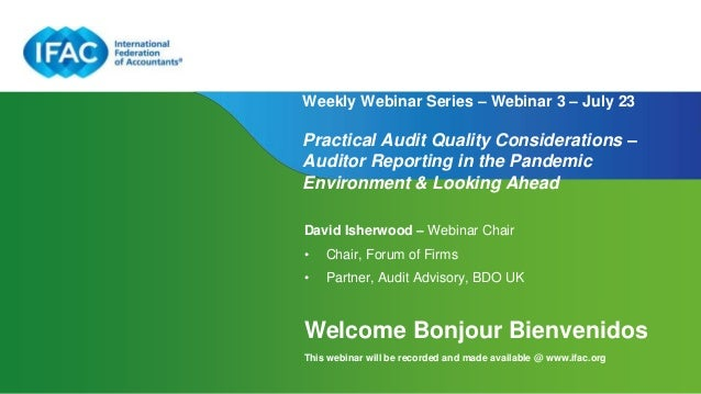 Page 1   Proprietary and Copyrighted Information Weekly Webinar Series – Webinar 3 – July 23 Practical Audit Quality Consi...