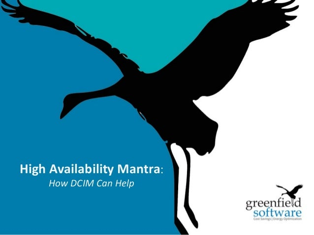 1 High Availability Mantra: How DCIM Can Help