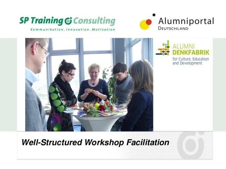 Well-Structured Workshop Facilitation