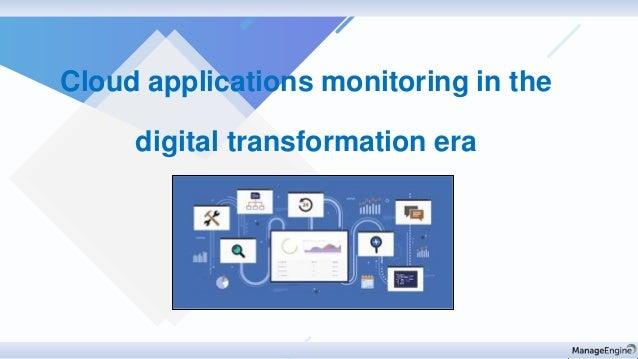 Cloud applications monitoring in the digital transformation era
