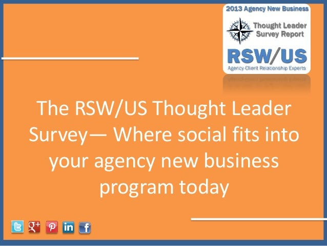 The RSW/US Thought Leader Survey— Where social fits into your agency new business program today