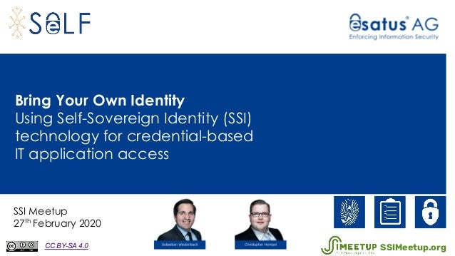 Bring Your Own Identity Using Self-Sovereign Identity (SSI) technology for credential-based IT application access SSI Meet...