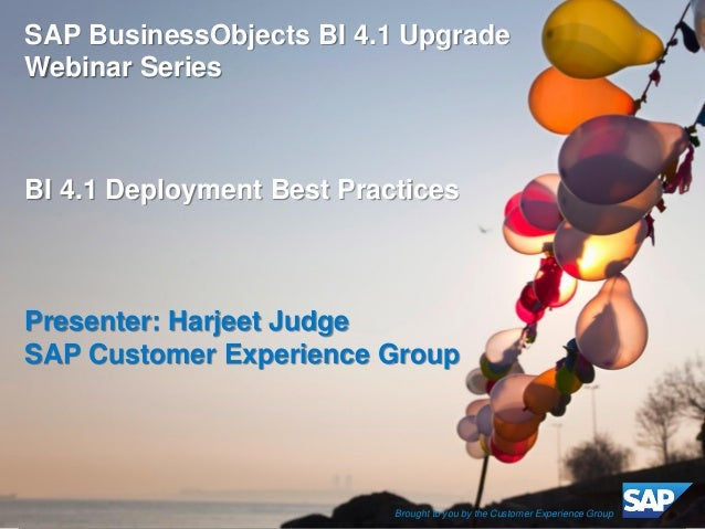 ©2013 SAP AG or an SAP affiliate company. All rights reserved.  1  SAP BusinessObjects BI 4.1 Upgrade Webinar Series  BI 4...
