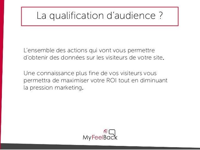 Comment mieux qualifier l'audience de votre site web ? Slide 3