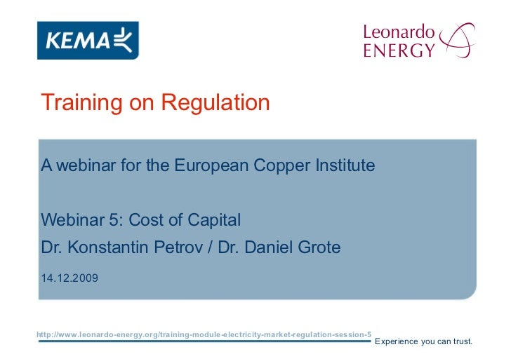 Training on Regulation A webinar for the European Copper Institute Webinar 5: Cost of Capital Dr. Konstantin Petrov / Dr. ...