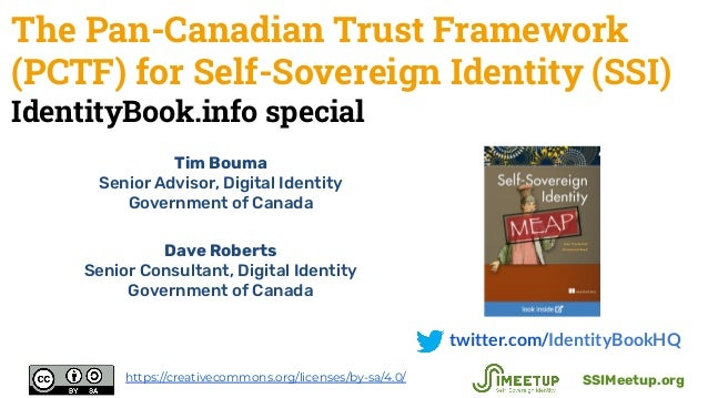 The Pan-Canadian Trust Framework (PCTF) for Self-Sovereign Identity (SSI) IdentityBook.info special twitter.com/IdentityBo...