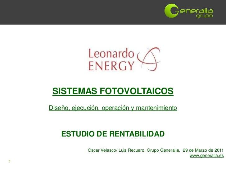 SISTEMAS FOTOVOLTAICOS    Diseño, ejecución, operación y mantenimiento        ESTUDIO DE RENTABILIDAD                 Osca...