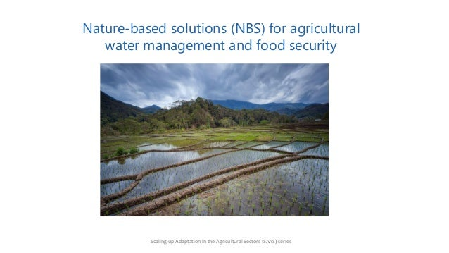 Nature-based solutions (NBS) for agricultural water management and food security Scaling-up Adaptation in the Agricultural...