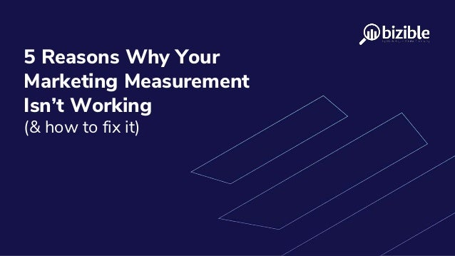 Webinar  5 reasons why your marketing measurement isn't working (& how to fix it)