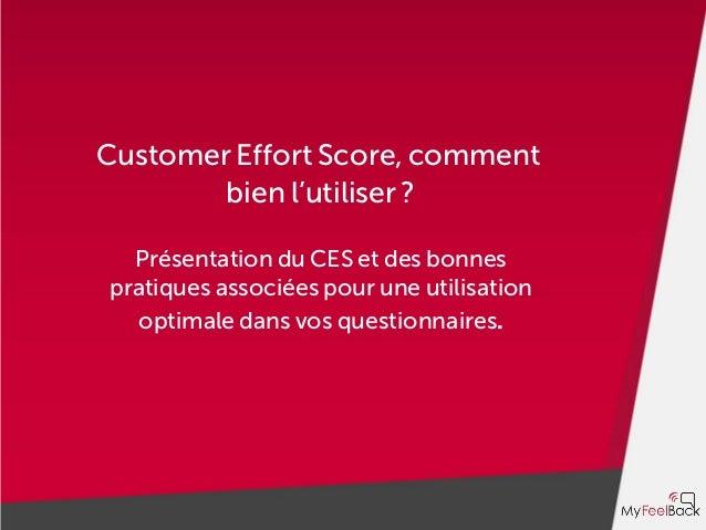 Customer Effort Score, comment bien l'utiliser ? Présentation du CES et des bonnes pratiques associées pour une utilisatio...