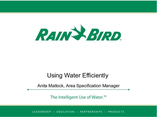 Using Water Efficiently Anita Matlock, Area Specification Manager