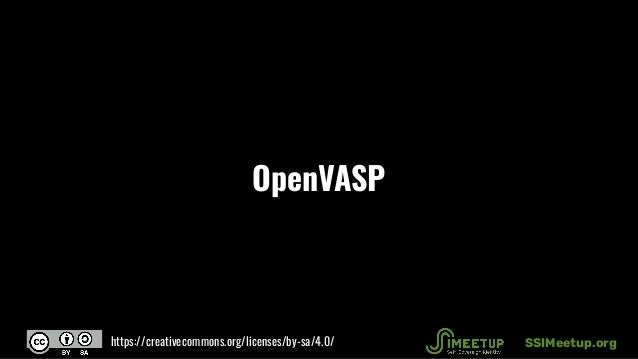 OpenVASP SSIMeetup.orghttps://creativecommons.org/licenses/by-sa/4.0/