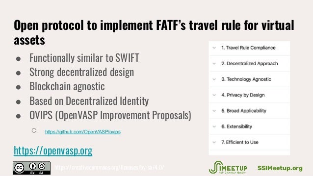 Open protocol to implement FATF's travel rule for virtual assets ● Functionally similar to SWIFT ● Strong decentralized de...