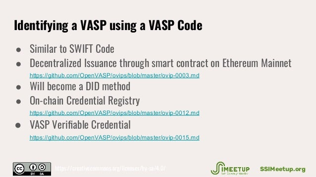 Identifying a VASP using a VASP Code ● Similar to SWIFT Code ● Decentralized Issuance through smart contract on Ethereum M...