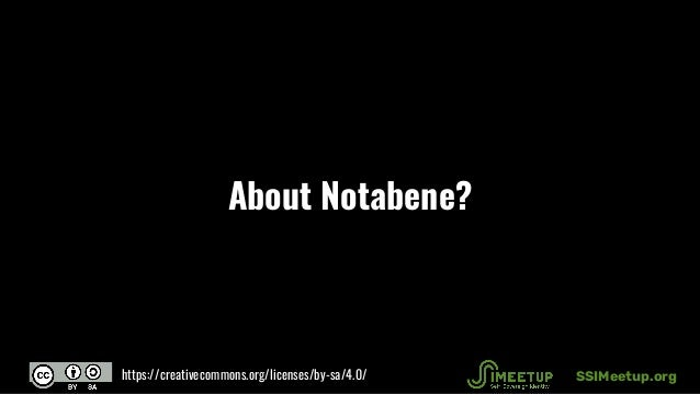 About Notabene? SSIMeetup.orghttps://creativecommons.org/licenses/by-sa/4.0/
