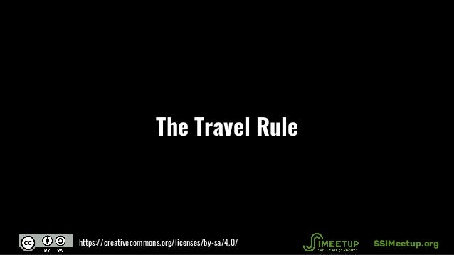 The Travel Rule SSIMeetup.orghttps://creativecommons.org/licenses/by-sa/4.0/