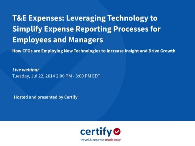 www.certify.com Leveraging T&E Technology to Simplify Processes