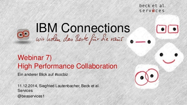 IBM Connections  Webinar 7)  High Performance Collaboration  Ein anderer Blick auf #socbiz  11.12.2014, Siegfried Lautenba...