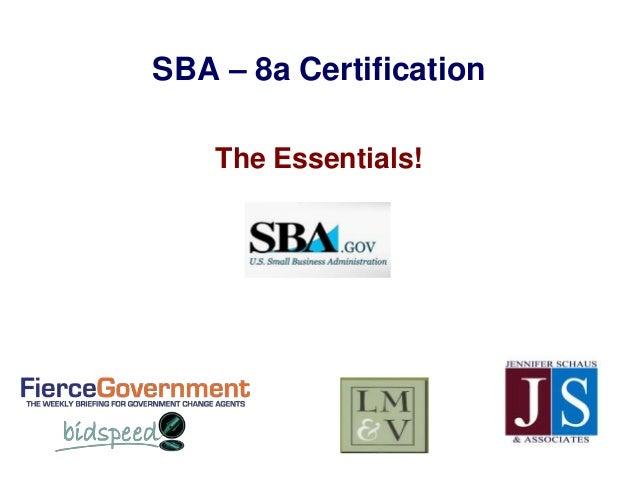 SBA – 8a CertificationThe Essentials!
