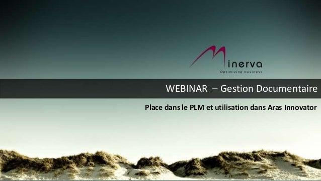 WEBINAR – Gestion DocumentairePlace dans le PLM et utilisation dans Aras Innovator