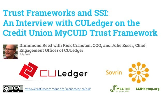 Trust Frameworks and SSI: An Interview with CULedger on the Credit Union MyCUID Trust Framework Drummond Reed with Rick Cr...