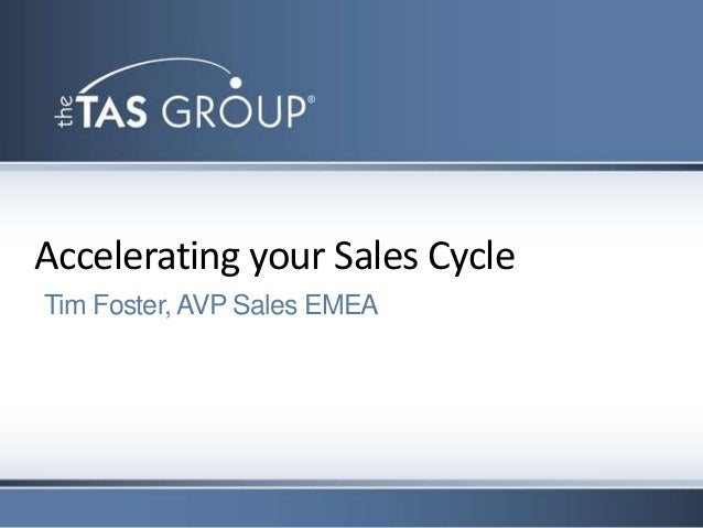Accelerating your Sales CycleTim Foster, AVP Sales EMEA