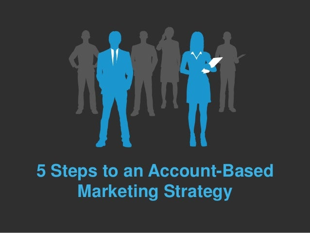 5 Steps to an Account-Based Marketing Strategy