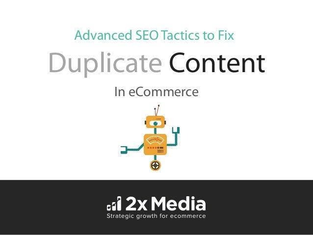 Duplicate Content In eCommerce Advanced SEO Tactics to Fix