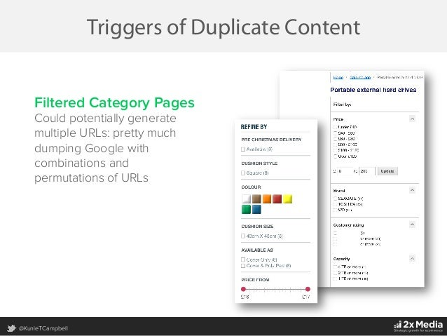 @KunleTCampbell Triggers of Duplicate Content Filtered Category Pages Could potentially generate multiple URLs: pretty muc...