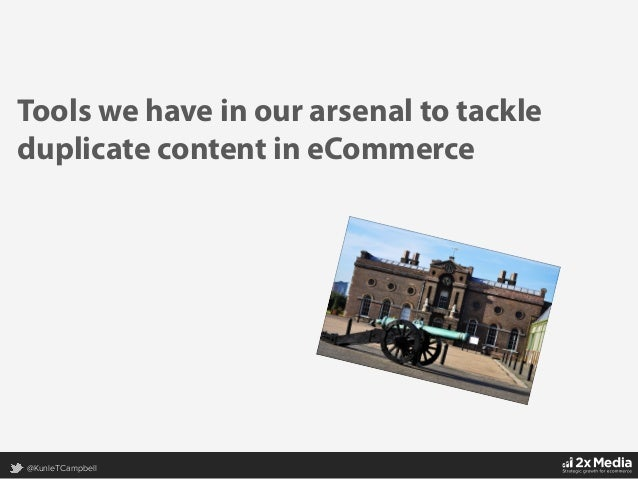 @KunleTCampbell Tools we have in our arsenal to tackle duplicate content in eCommerce