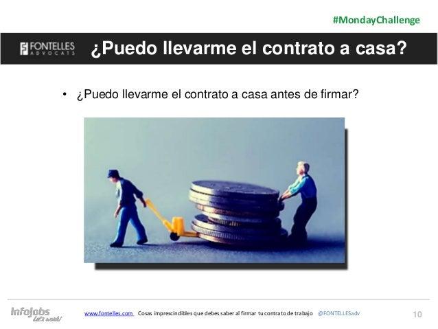 10 #MondayChallenge www.fontelles.com Cosas imprescindibles que debes saber al firmar tu contrato de trabajo @FONTELLESadv...