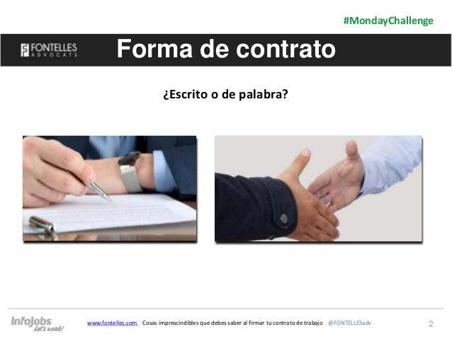 2 #MondayChallenge Forma de contrato ¿Escrito o de palabra? www.fontelles.com Cosas imprescindibles que debes saber al fir...
